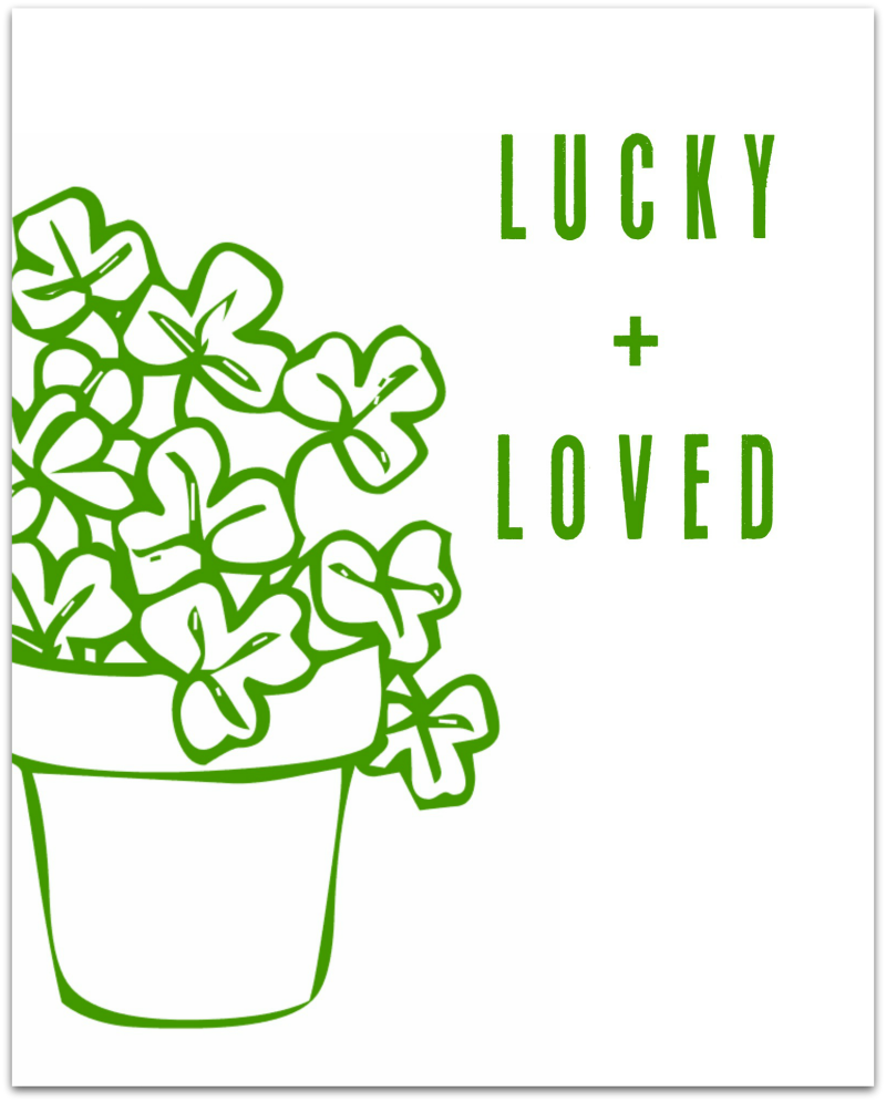 Lucky + Loved St. Patrick's Day Printable
